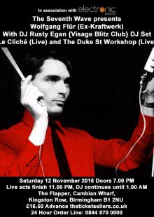 Wolfgang Flür (ex Kraftwerk) / DJ Rusty Egan / Le Cliché / The Duke St. Workshop