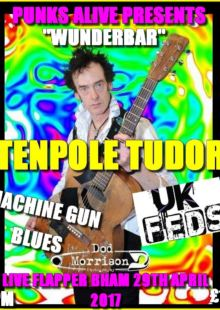 Tenpole Tudor + Machine Gun Blues + UK Feds