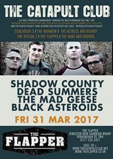 Shadow County + Dead Summers + The Mad Geese + Black Asteroids